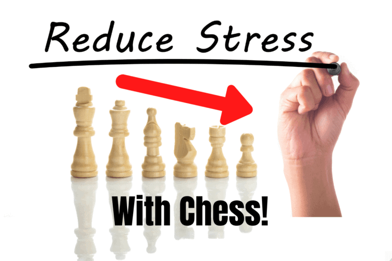 Reduce Stress with Chess – (9 Ways)