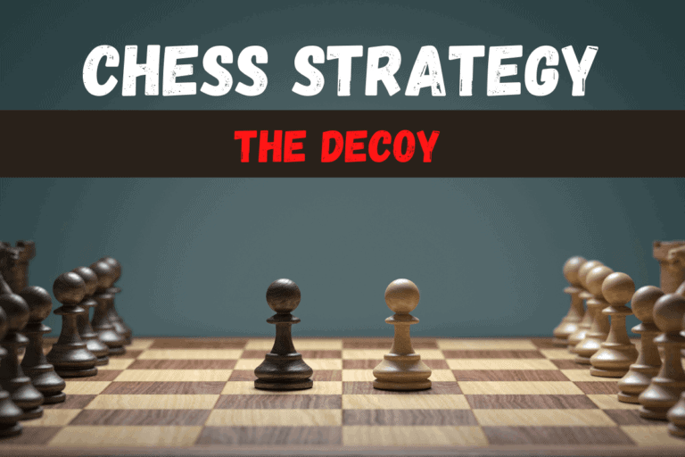 How to Use the Decoy Strategy in Chess: A Beginner's Guide