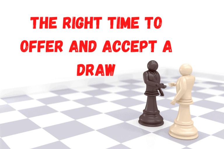 When to Offer a Draw in Chess – And When to Accept
