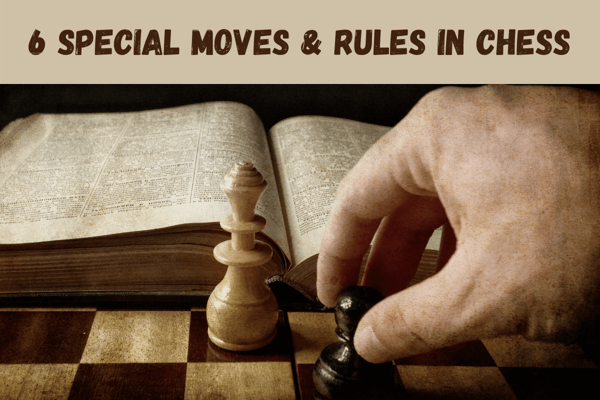 6 Special Moves and Rules in Chess you Should Know