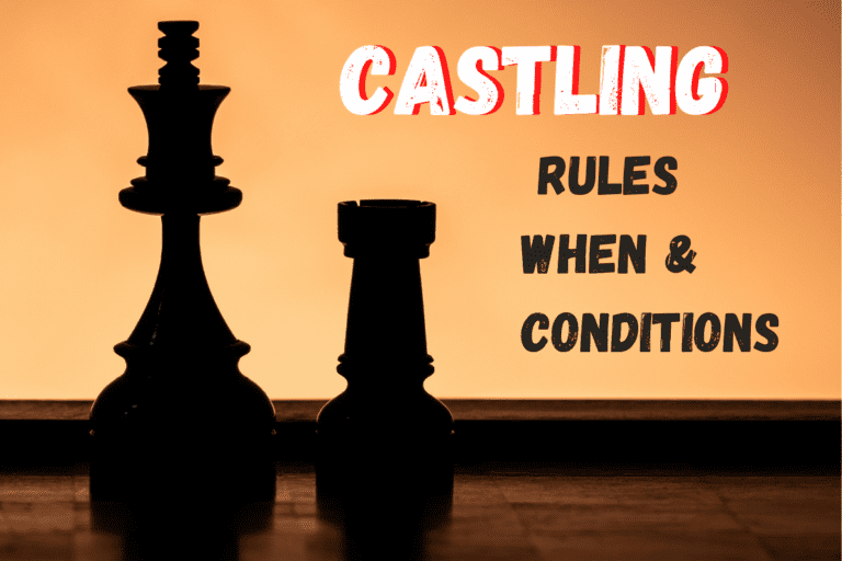 Castling in Chess (How – Conditions – Rules & When)
