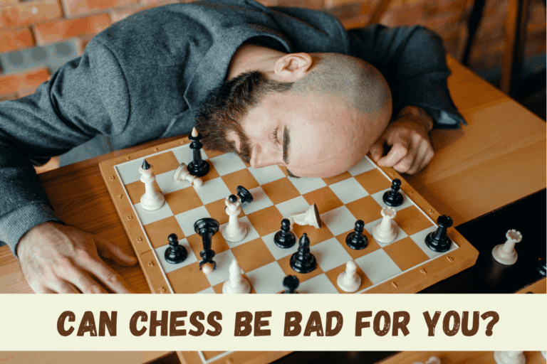 Is Chess Bad for you? (Hint: Probably – What To Avoid)