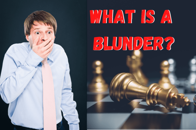 Blunder in Chess: What is it? How to Avoid & Win More Games