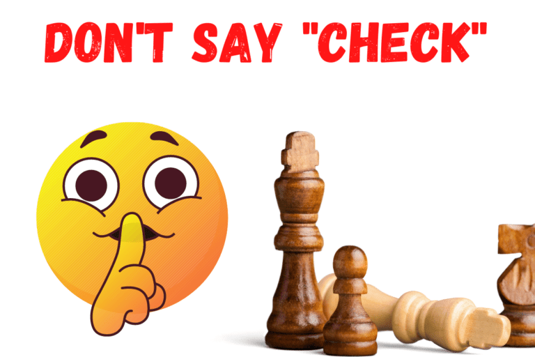 When to Say Check in Chess and What Happens If You Forget